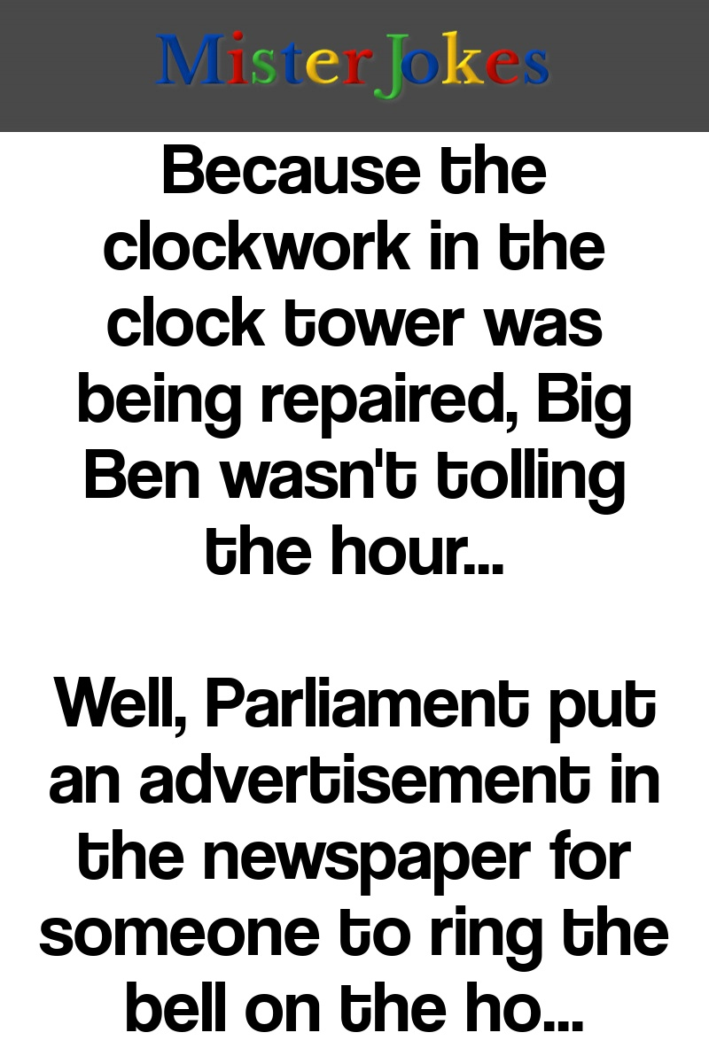 Because the clockwork in the clock tower was being repaired, Big Ben wasn't tolling the hour…