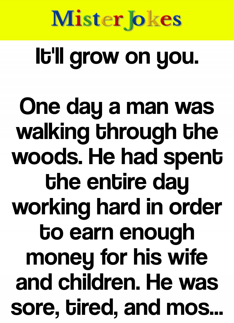 It'll grow on you.