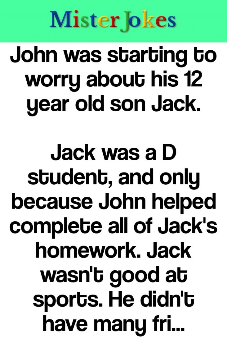 John was starting to worry about his 12 year old son Jack.