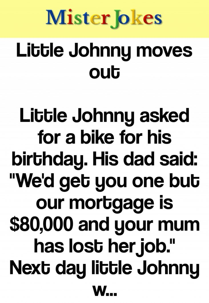 Little Johnny moves out