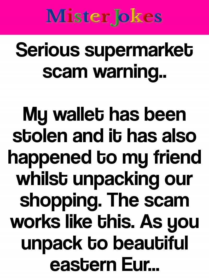 Serious supermarket scam warning..