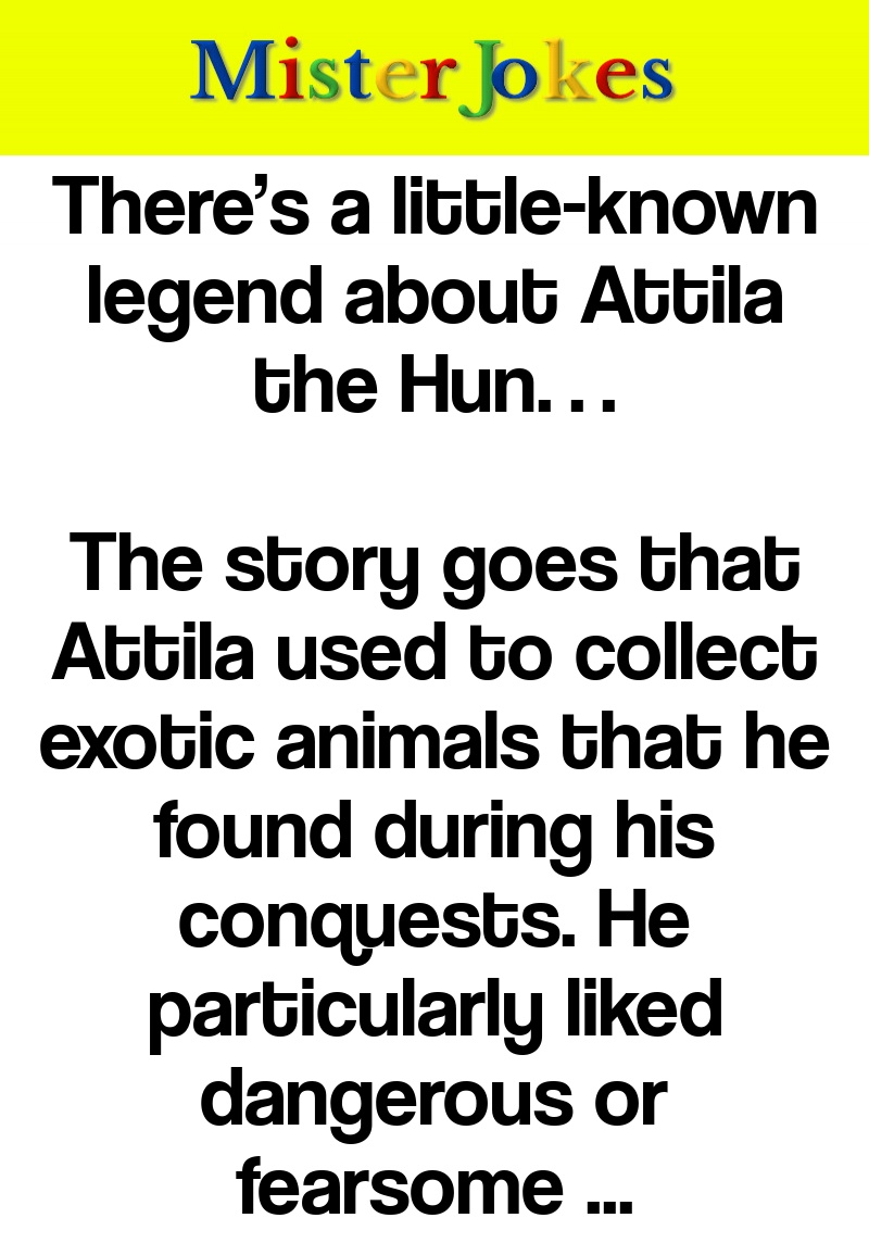 There's a little-known legend about Attila the Hun…