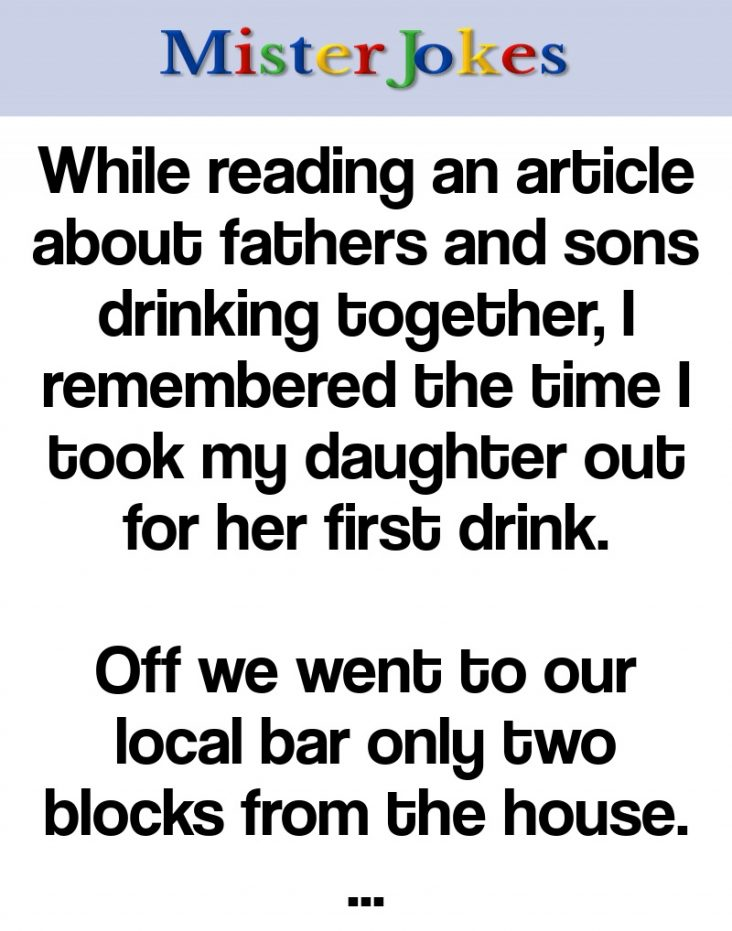 While reading an article about fathers and sons drinking together, I remembered the time I took my daughter out for her first drink.