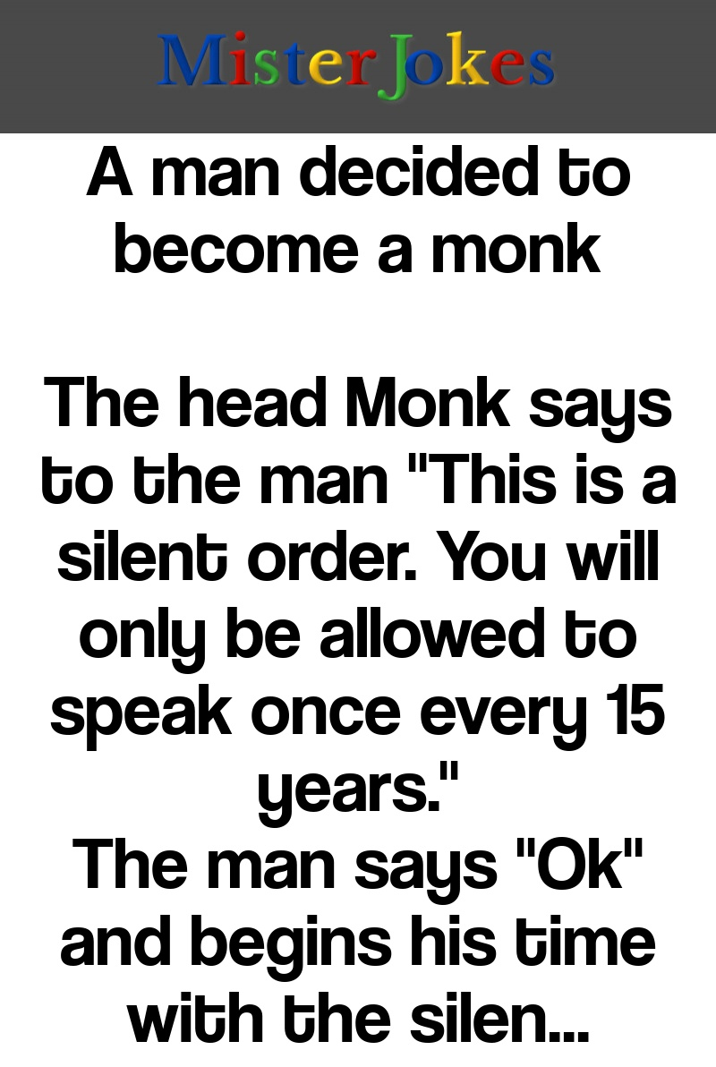 A man decided to become a monk