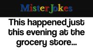 This happened just this evening at the grocery store…